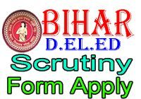 Bihar D.El.Ed 1st Year 2nd Year Scrutiny Apply