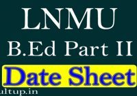 LNMU B.Ed Part 2 Exam Date Sheet 2020