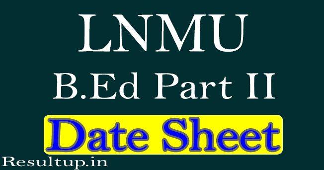 LNMU B.Ed Part 2 Exam Date Sheet 2020