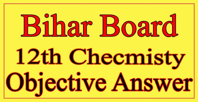 12th Chemistry Objective Answer 2021