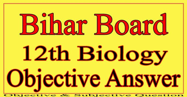 12th Biology Objective Answer 2021