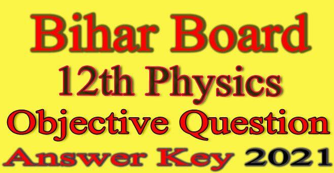Bihar Board 12th Physics Objective Answer 2021